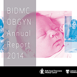 Beth Israel Deaconess Medical Center, Department of Obstetrics and Gynecology: 2014 Annual Report